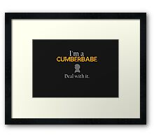 Deal with it: Benedict Cumberbatch Framed Print