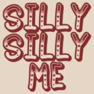 "SILLY SILLY ME by Lenora ""Slinky"" Regan"