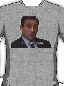 i am beyonce always T-Shirt