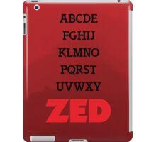 It's Zed. iPad Case/Skin