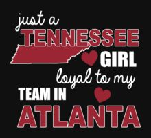 Just a tennessee girl loyal to my team in atlanta T-Shirt