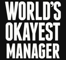 World's Okayest Manager - T Shirts & Hoodies T-Shirt