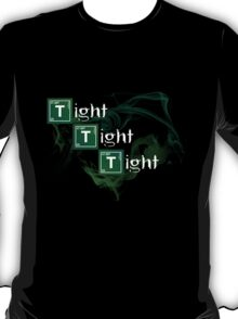 Tight Tight Tight T-Shirt