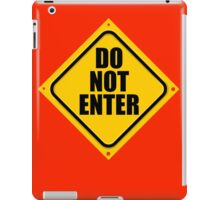 DO NOT ENTER iPad Case/Skin