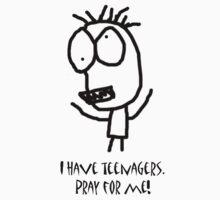 I have teenagers. Pray for me. Men by ArkansasLisa