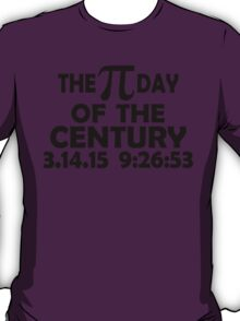 THE PI DAY OF THE CENTURY T-Shirt