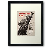 We have just begun to fight!  WWII Framed Print