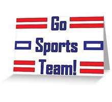 Go Sport Team! Greeting Card