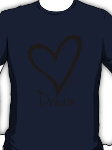 DREAM....#BeARipple Black Heart on White T-Shirt
