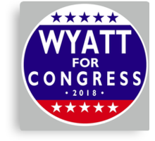 WYATT FOR CONGRESS 2018 Canvas Print