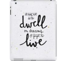 "Harry Potter ""dwell on dreams"" iPad Case/Skin"