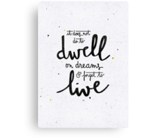 "Harry Potter ""dwell on dreams"" Canvas Print"
