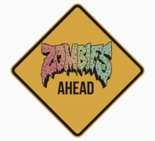 Zombies Ahead - Funny Hip Hop warning sign - CLOTHING AVAILABLE Kids Clothes