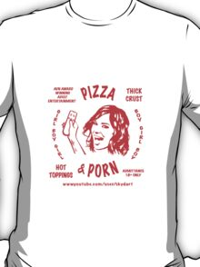 Pizza & Porn T-Shirt