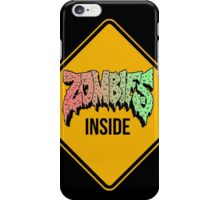 Zombies Inside - Funny warning sign - CLOTHING AVAILABLE iPhone Case/Skin