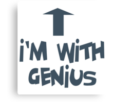 i'M WITH GENIUS (Mckay Cosplay) Canvas Print