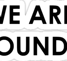 We are grounders Sticker