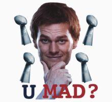 Tom Brady u mad? by JaycupBowl