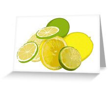 When life hands you lemons and limes... Greeting Card