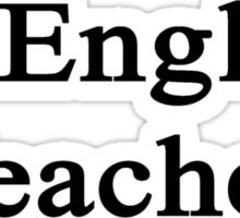 #1 English Teacher  Sticker