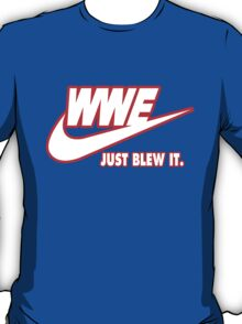 WWE Just Blew It. (Red Outline, White Inside) T-Shirt