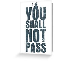 You shall not pass Greeting Card