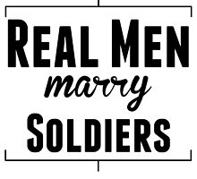 Real Men Marry Soldiers by kwg2200