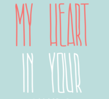 You have my heart in your hands Sticker