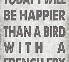 Happier Than A Bird With A French Fry by friedmangallery