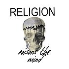 Religion Poisons The Mind   by david michael  schmidt