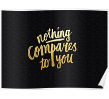 Nothing compares to you Poster
