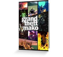 Grand Theft Mako Greeting Card