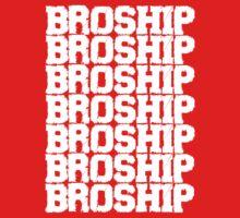 BROSHIP by TheSlowBuildUp