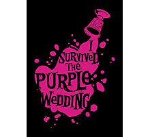 I Survived the Purple Wedding Photographic Print