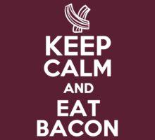 Keep Calm and Eat Bacon  by romysarah