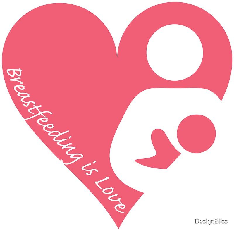 """Breastfeeding is Love"" by DesignBliss | Redbubble"