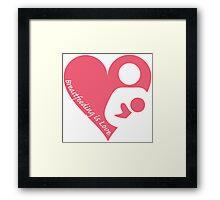 Breastfeeding is Love Framed Print