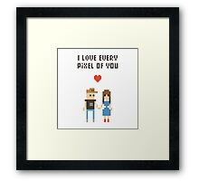 I Love every pixel of you! Framed Print