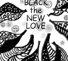 BLACK the new LOVE * Sticker