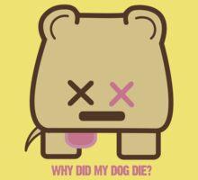 Why did my dog Die? by electroestatico