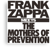 Frank Zappa Meets The Mothers Preventions Canvas Print