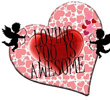 loving you is awesome  by Amr  DORRA