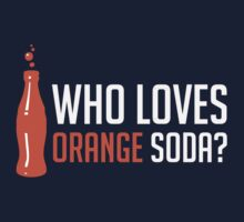 Who Loves Orange Soda? - Light by slicepotato