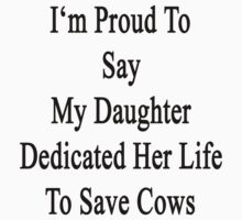 I'm Proud To Say My Daughter Dedicated Her Life To Save Cows  by supernova23