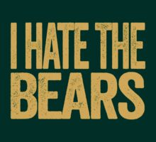 I Hate The Bears - Green Bay Packers T-Shirt - Show Your Team Spirit - Gold Text Design - Haters Gonna Hate by BeefShirts