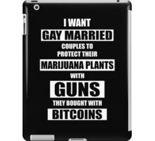 I Want Gay Married People To iPad Case/Skin