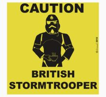 Caution.  British Stormtrooper.  by cartoon