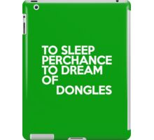 To sleep Perchance to dream of dongles iPad Case/Skin