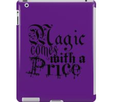 Magic comes with a Price iPad Case/Skin