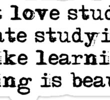 I don't love studying. I hate studying. I like learning. Learning is beautiful. - Natalie Portman Sticker